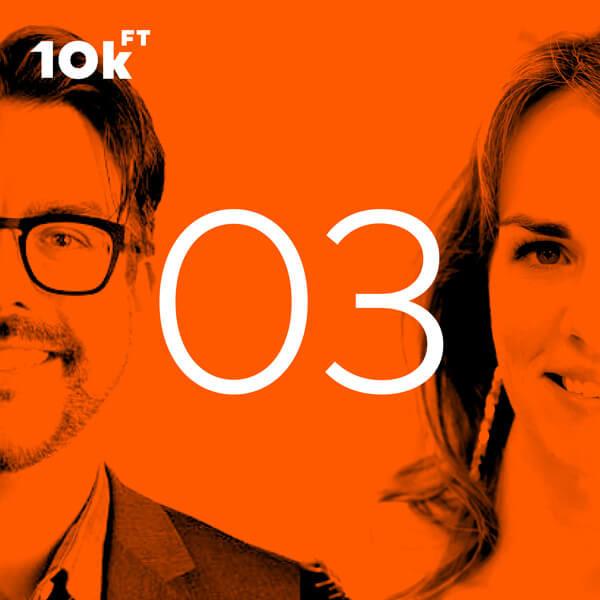 Ten Thousand Feet Podcast: Episode 3