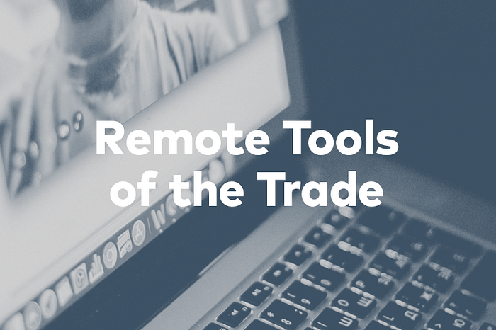 Laptop with overlaid text: Remote tools of the trade