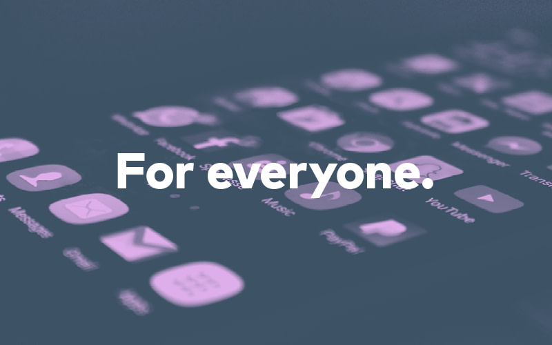 """The words """"for everyone"""" superimposed over a mobile phone; mobile app accessibility guidelines, strategy and examples"""
