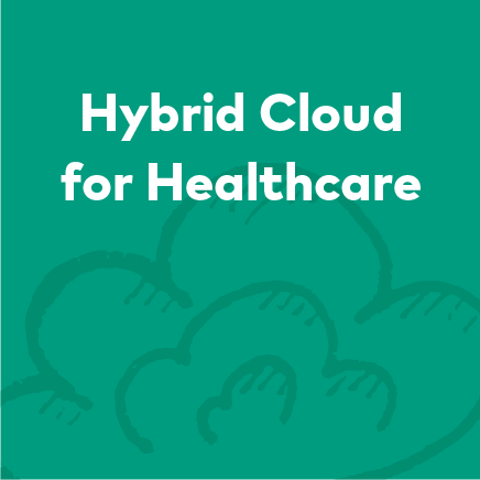 Hybrid Cloud for Healthcare