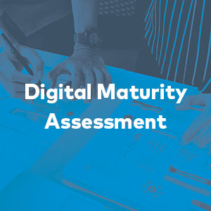 Digital Maturity Assessment