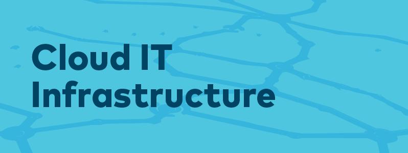 Cloud IT Infrastructure Blog