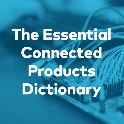 The Essential Connected Products Dictionary