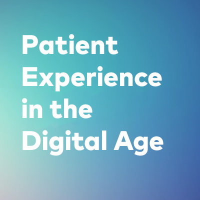 Patient Experience in the Digital Age Webinar