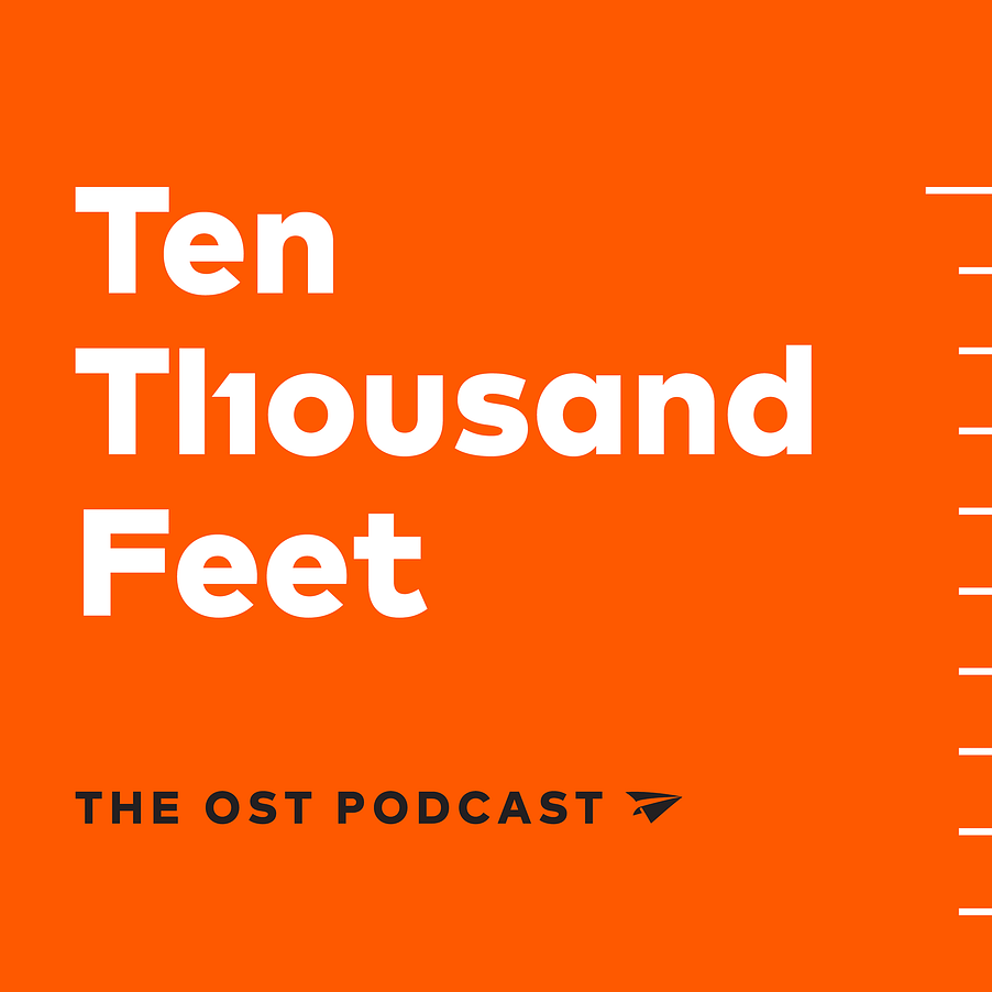Ten Thousand Feet: The OST Podcast